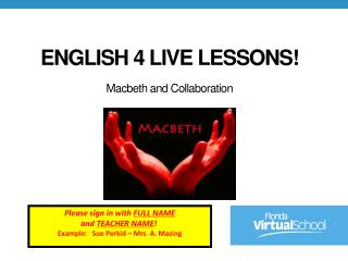 English 4 Live Lessons! Macbeth  and Collaboration