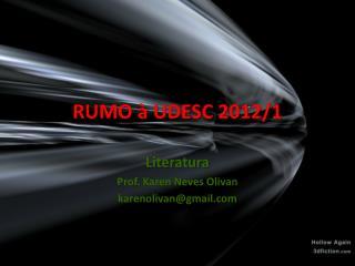 RUMO à UDESC 2012/1