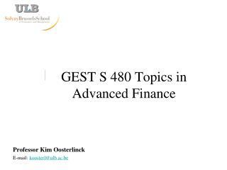 GEST S 480 Topics in Advanced Finance