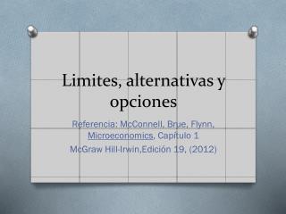 Limites ,  alternativas  y  opciones