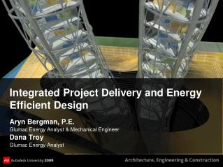 Integrated Project Delivery and Energy Efficient Design
