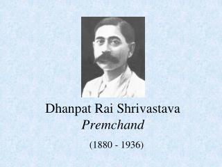 Dhanpat Rai Shrivastava Premchand