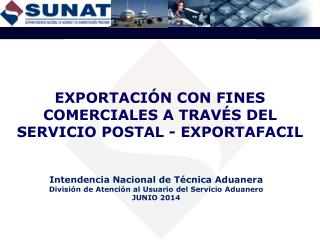 EXPORTACI�N  CON FINES COMERCIALES A TRAV�S DEL SERVICIO POSTAL - EXPORTAFACIL