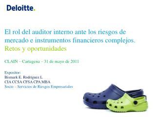 El rol del auditor interno ante los riesgos de mercado e instrumentos financieros complejos.
