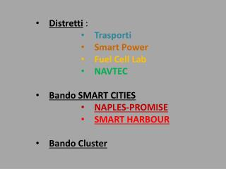 Distretti  :  Trasporti Smart  Power Fuel Cell Lab NAVTEC Bando SMART  CITIES NAPLES-PROMISE