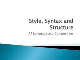 Style, Syntax and Structure