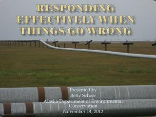 Responding Effectively When Things Go Wrong