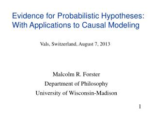 Evidence  for Probabilistic Hypotheses :  With  Applications to Causal  Modeling