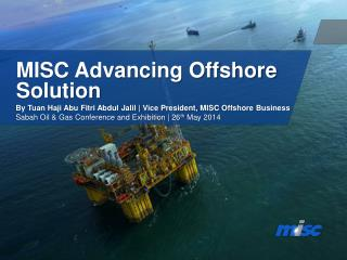 MISC Advancing Offshore  Solution