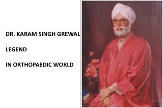 DR. KARAM SINGH GREWAL LEGEND IN  ORTHOPAEDIC  WORLD