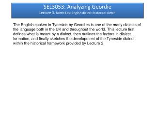 SEL3053: Analyzing Geordie Lecture  3.  North-East English dialect: historical sketch