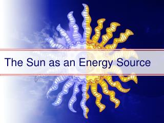 The Sun as an Energy Source