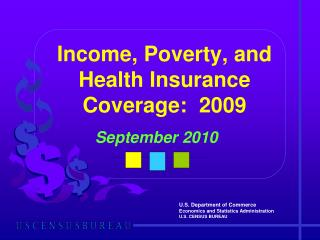 Income, Poverty, and Health Insurance Coverage:  2009