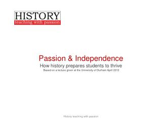 History teaching with passion