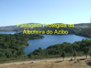 Paisagem Protegida da Albufeira do  Azibo