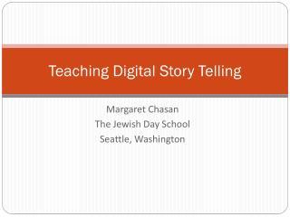 Teaching Digital Story Telling