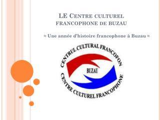 LE Centre culturel  francophone DE  buzau