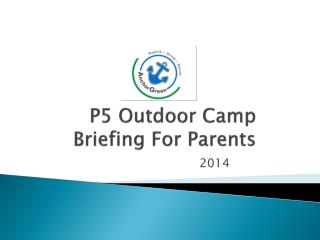 P5 Outdoor Camp Briefing For Parents