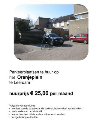 Parkeerplaatsen te huur op  het   Oranjeplein te  Leerdam huurprijs  € 25,00  per maand