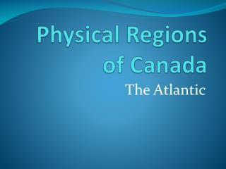 Physical Regions of Canada