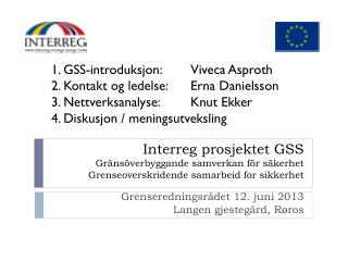 Grenseredningsrådet  12.  juni 2013 Langen gjestegård ,  Røros