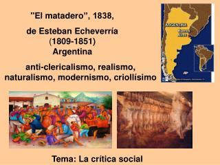 """""""El  matadero """", 1838,  de Esteban  Echeverría  ( 1809-1851) Argentina"""