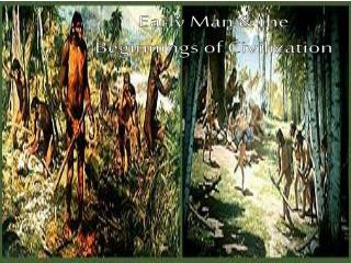Early Man & the Beginnings of Civilization