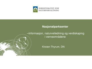 Nasjonalparksenter  –informasjon , naturveiledning og verdiskaping i  verneområdene