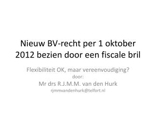 Nieuw  BV- recht  per 1  oktober  2012  bezien  door  een fiscale bril