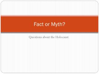 Fact or Myth?