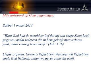 Mijn antwoord op Gods zegeningen. Sabbat 1 maart 2014