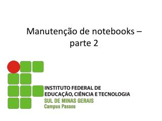 Manutenção  de notebooks – parte 2