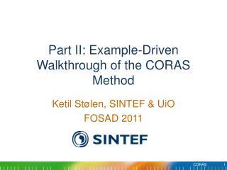 Part II: Example-Driven Walkthrough of the CORAS Method