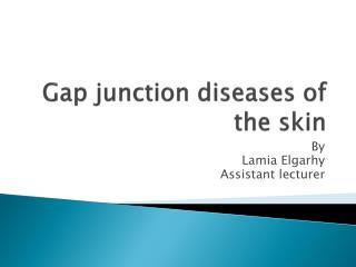 Gap junction diseases of the skin