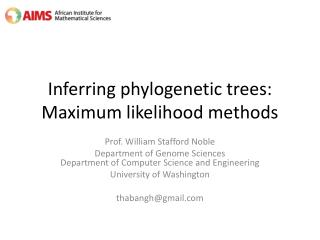 Inferring phylogenetic trees: Maximum likelihood methods