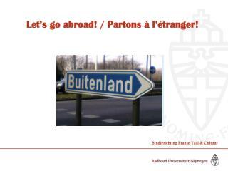 Let's  go  abroad ! /  Partons  à  l'étranger !