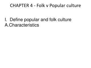 CHAPTER 4 - Folk v Popular culture