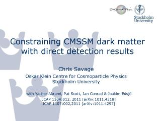 Constraining CMSSM dark matter with direct detection results