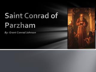 Saint Conrad of  Parzham