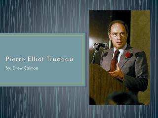 Pierre Elliot Trudeau