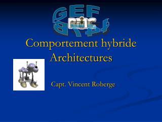 Comportement  hybride Architectures