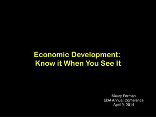 Economic  Development:  Know it When You See It