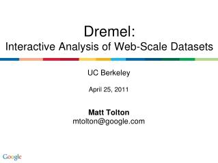 UC Berkeley April 25,  2011 Matt  Tolton mtolton@google.com