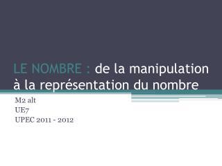 LE NOMBRE :  de la manipulation à la représentation du nombre