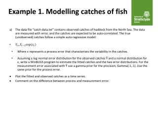 Example 1. Modelling catches of fish