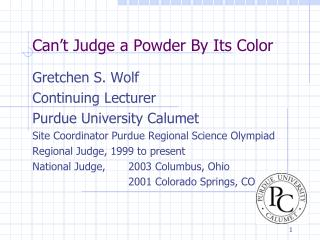 Can�t Judge a Powder By Its Color