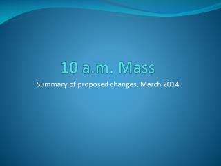 10 a.m. Mass