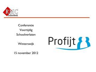 Conferentie Voortijdig  Schoolverlaten Winterswijk 15 november 2012