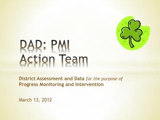 DAD: PMI  Action Team