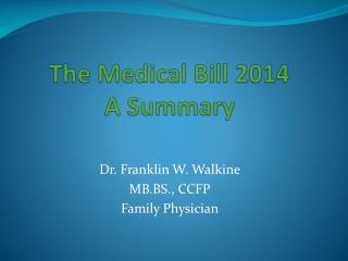 The Medical Bill 2014 A Summary